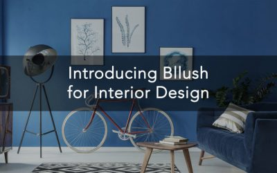 Introducing Bllush for Interior Design