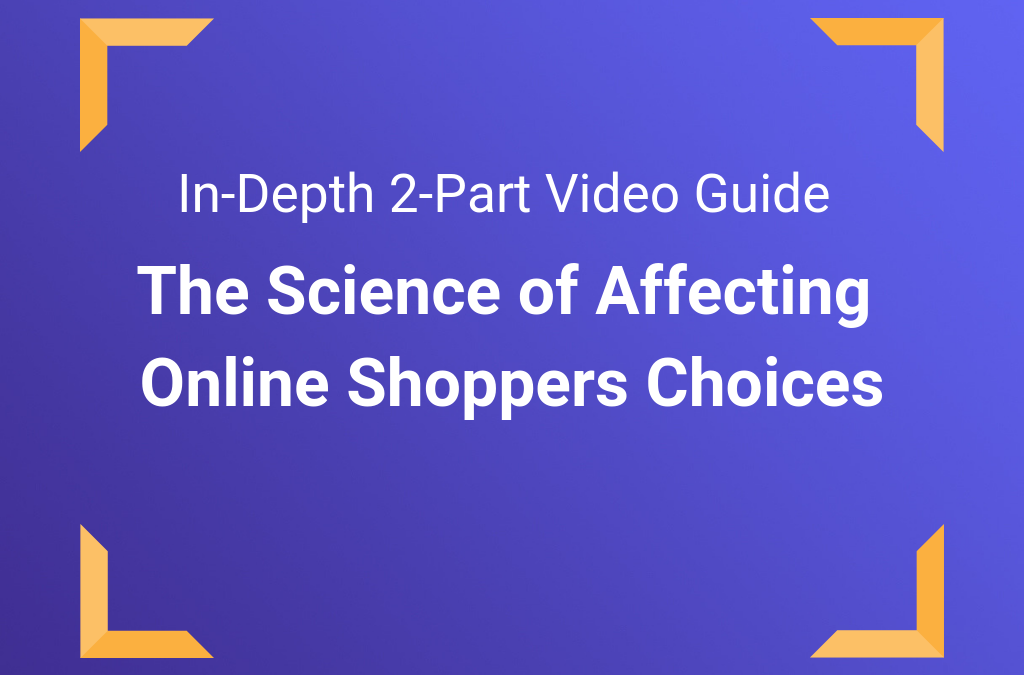 The Science of Affecting Online Shoppers Choices