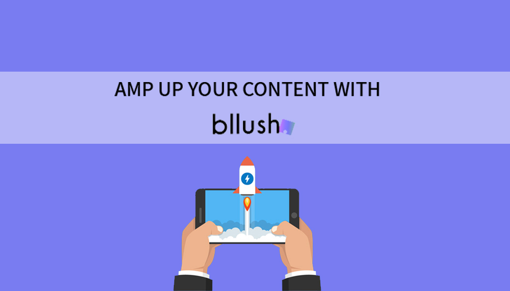 Amp up your content with Bllush
